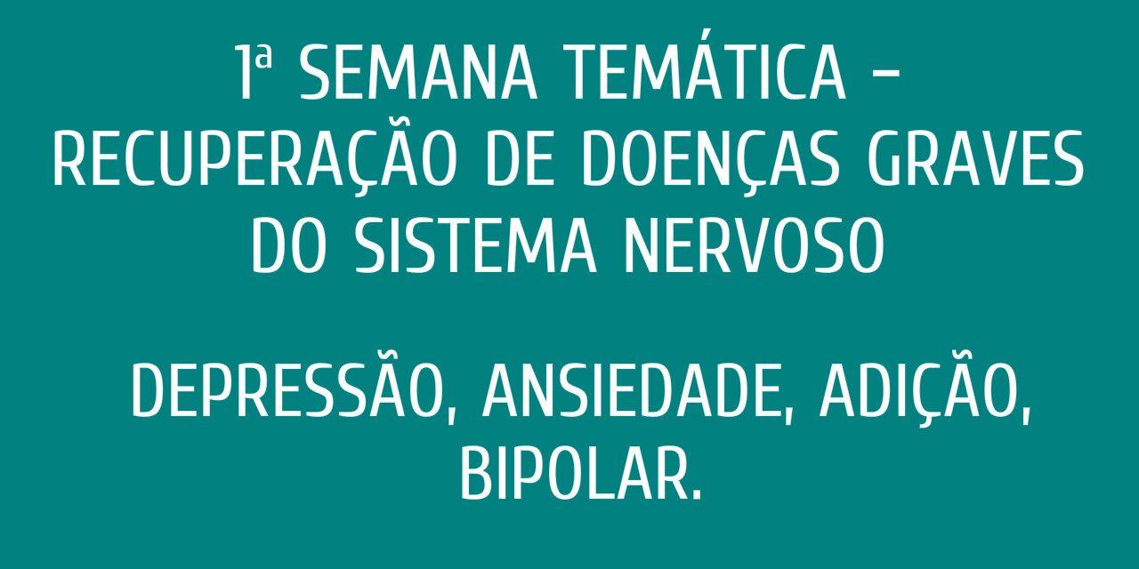 1ª Semana temática – Recuperação de Doenças Graves do Sistema Nervoso