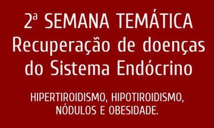 2ª Semana temática – Recuperação de doenças do sistema endócrino